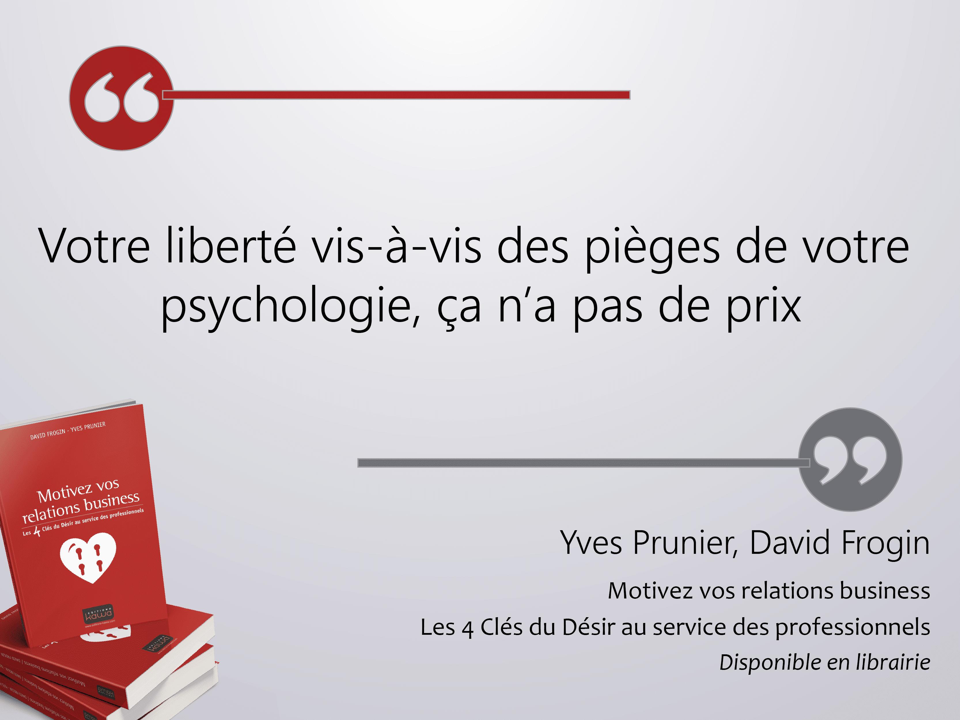liberté psychologie les 4 clés du désir décentrage
