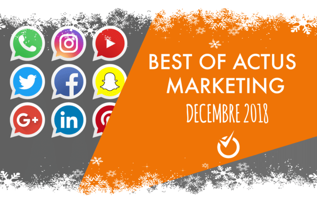 best of actus marketing decembre