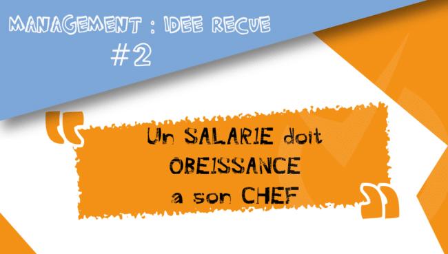 mythe management N2 un salarie doit obéissance à son chef