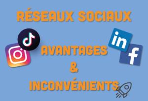 avantages inconvénients réseaux sociaux